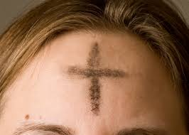 Ash cross on one's forehead, the symbol that is placed there on Ash Wednesday.