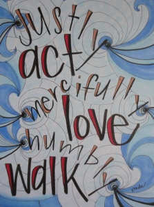act ~ love ~ walk by Vonda Drees