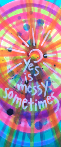 """Happy New Year!"" by Vonda Drees- depicting the reality that saying ""yes"" is ""messy sometimes."""