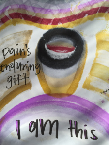 """""""Pain's Enduring Gift"""" by Vonda Drees"""